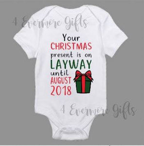 Your Present Is on Layway Baby Body Suit