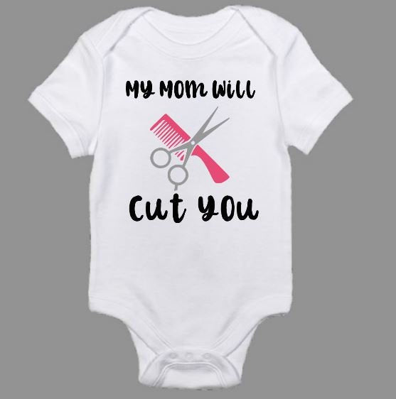 My Mom Will Cut You Baby Body Suit | My Dad Will Cut You Baby Body Suit