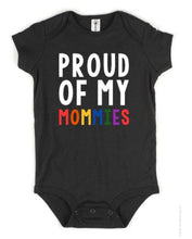 Load image into Gallery viewer, Proud of My Family | Proud of My Daddies | Proud of My Mommies Baby Body Suit