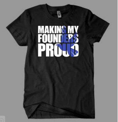 Making My Founders Proud ZPB Inspired Shirt
