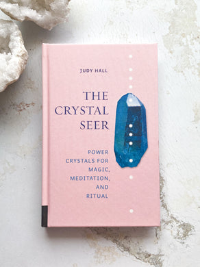 The Crystal Seer, Power Crystals for Magic, Meditation, And Ritual