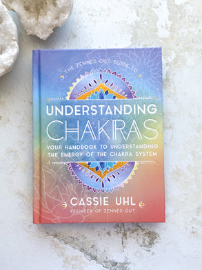 The Zenned Out Guide to understanding Chakras (