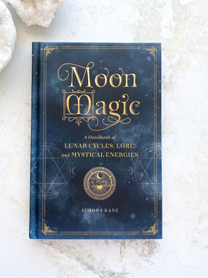 Moon Magic, A handbook of Lunar cycles, Lore and mystical energies
