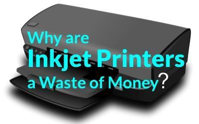 Why Are Inkjet Printers A Waste Of Money?-Blueprint Toners