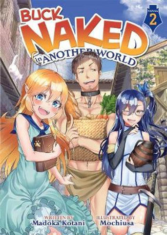Buck Naked in Another World (Light Novel) Vol. 2