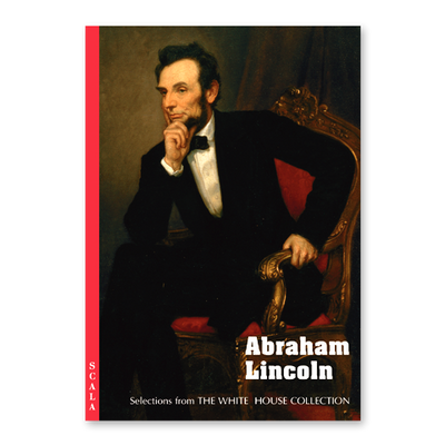 Abraham Lincoln: Selections from the White House Collection-Front Cover