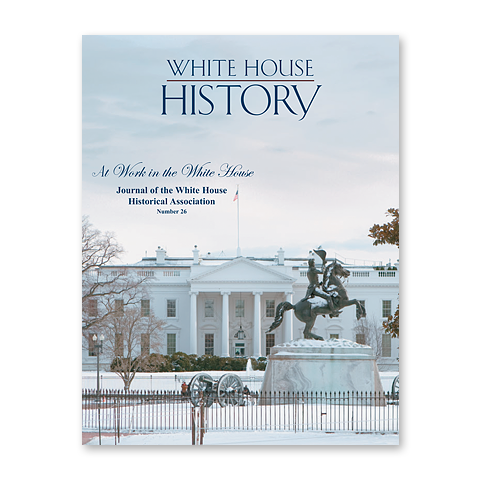 White House History-Issue 26-At Work in the White House