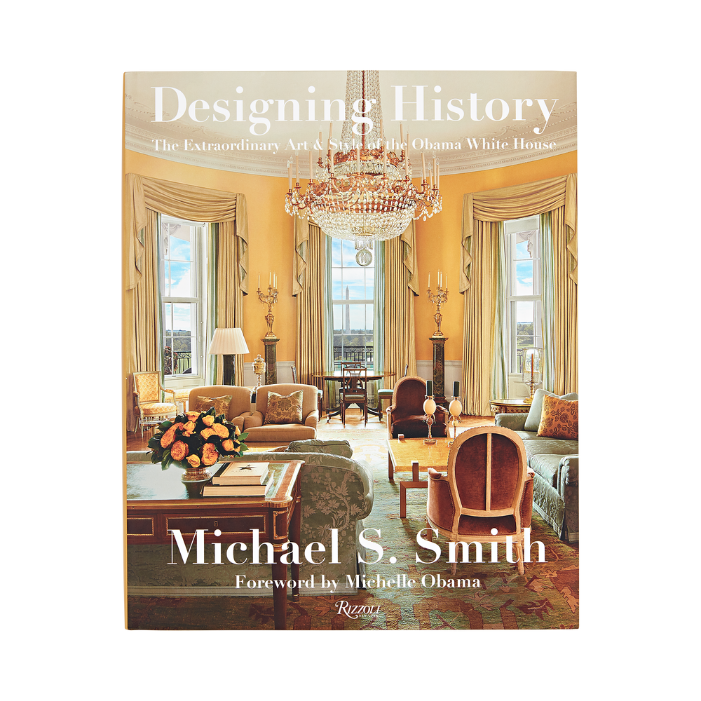 Designing History: The Extraordinary Art & Style of the Obama White House-Front Cover