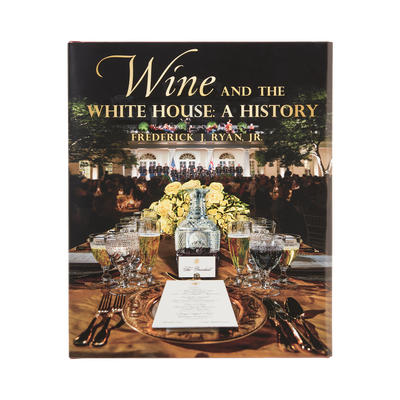 Wine and the White House: A History-Front