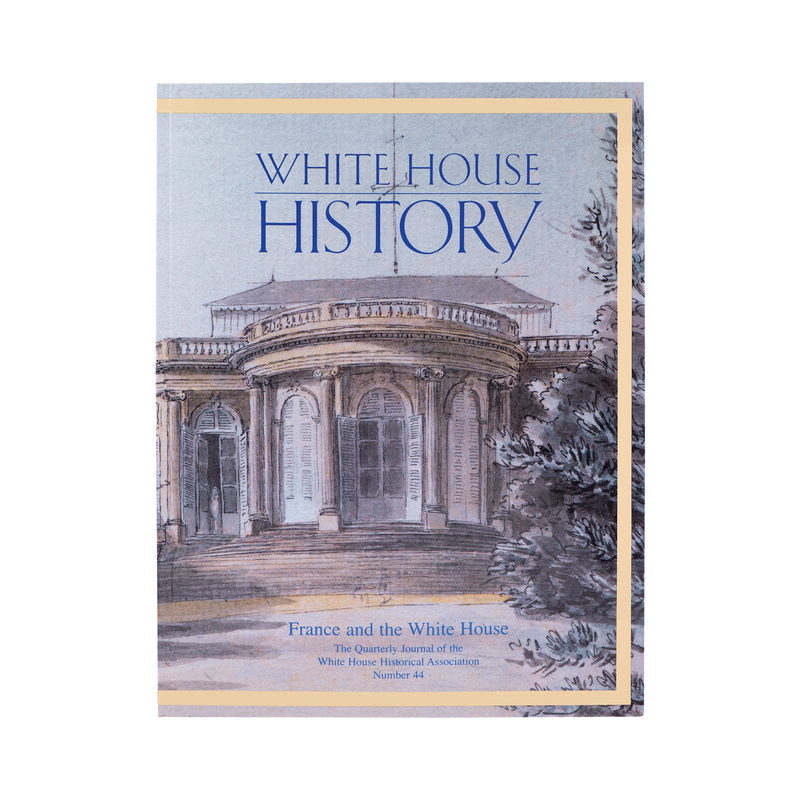 White House History-France and the White House (#44)-Front Cover