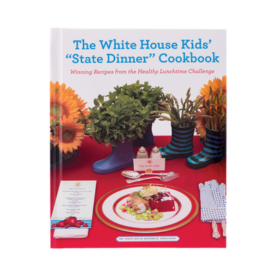 "The White House Kids' ""State Dinner"" Cookbook: Winning Recipes from the Healthy Lunchtime Challenge"