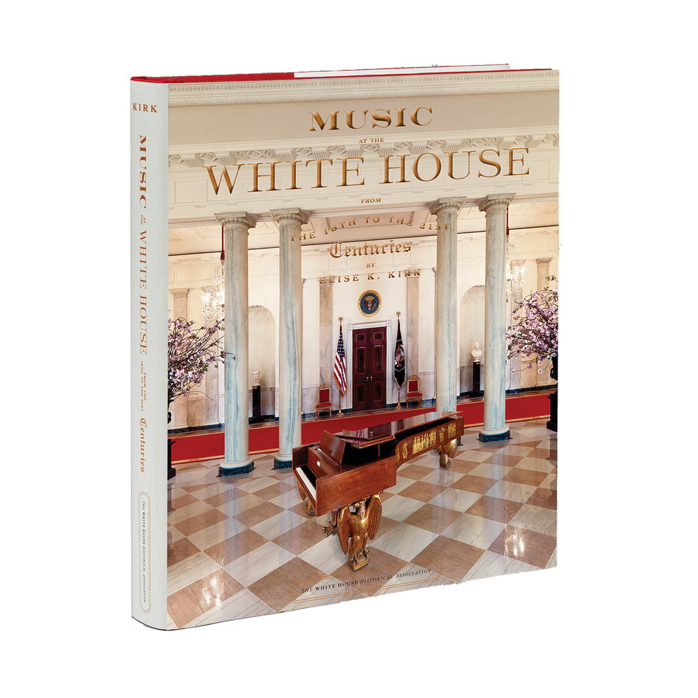 Music at the White House: From the 18th to the 21st Centuries