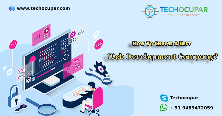 How To Choose A Best Web Development Company?