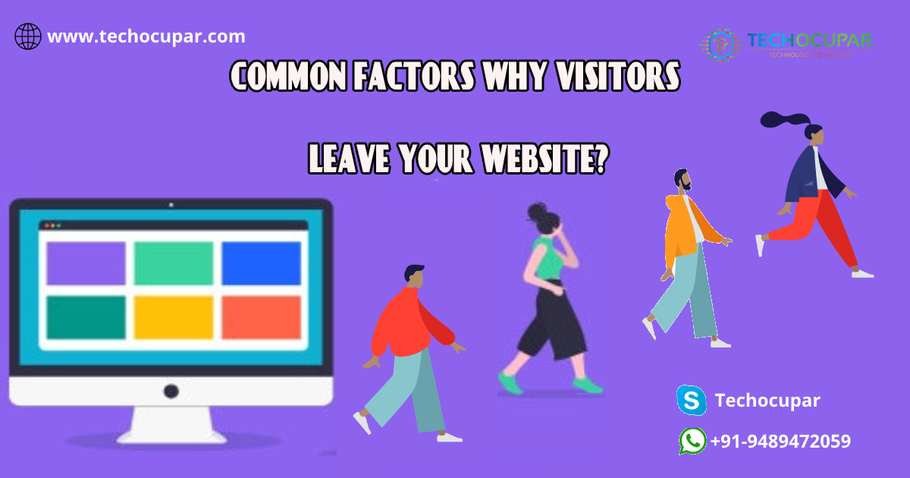 COMMON FACTORS WHY VISITORS LEAVE YOUR WEBSITE?