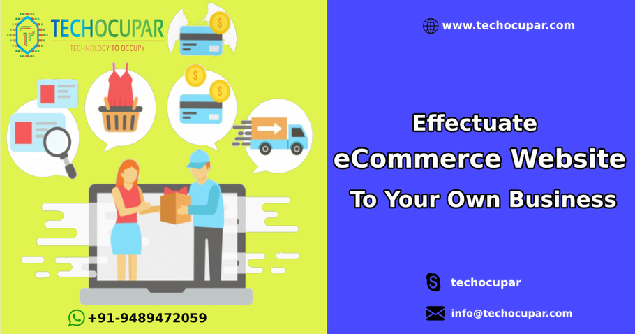 Effectuate eCommerce Website To Your Own Business