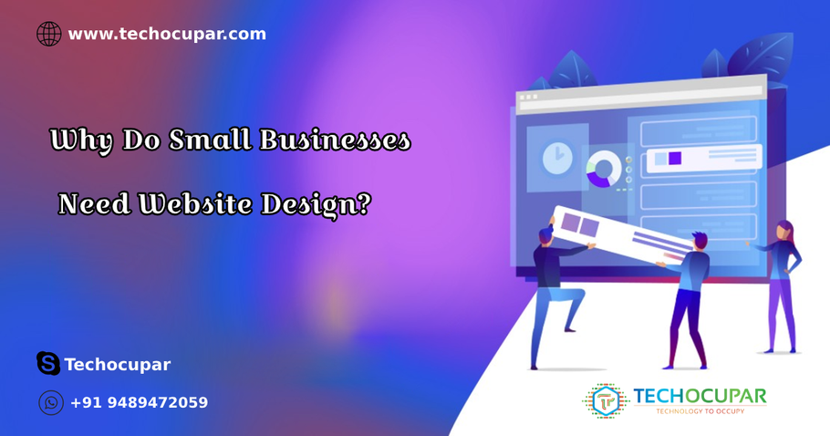 Why Do Small Businesses Need Website Design?