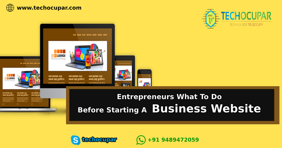 Entrepreneurs What To Do, Before Starting  A Business Website?
