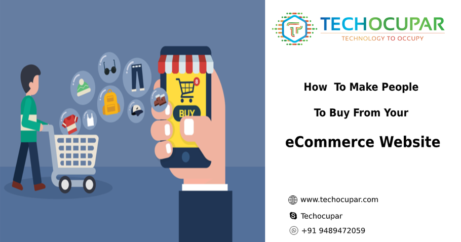 How  To Make People To Buy From Your eCommerce Website