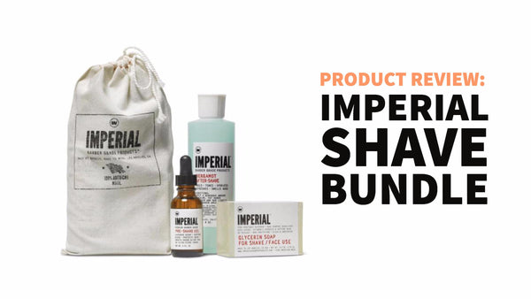 imperial shave bundle product review