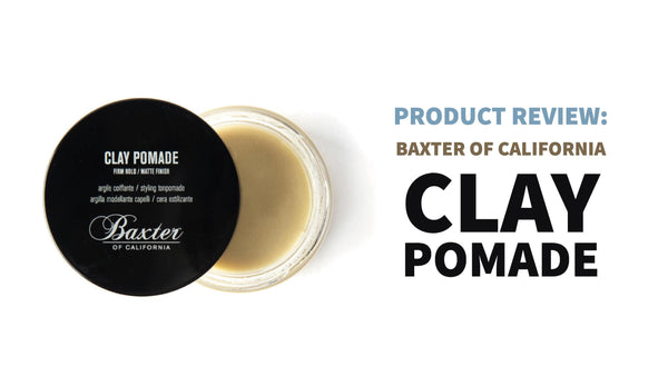 product review for baxter clay pomade