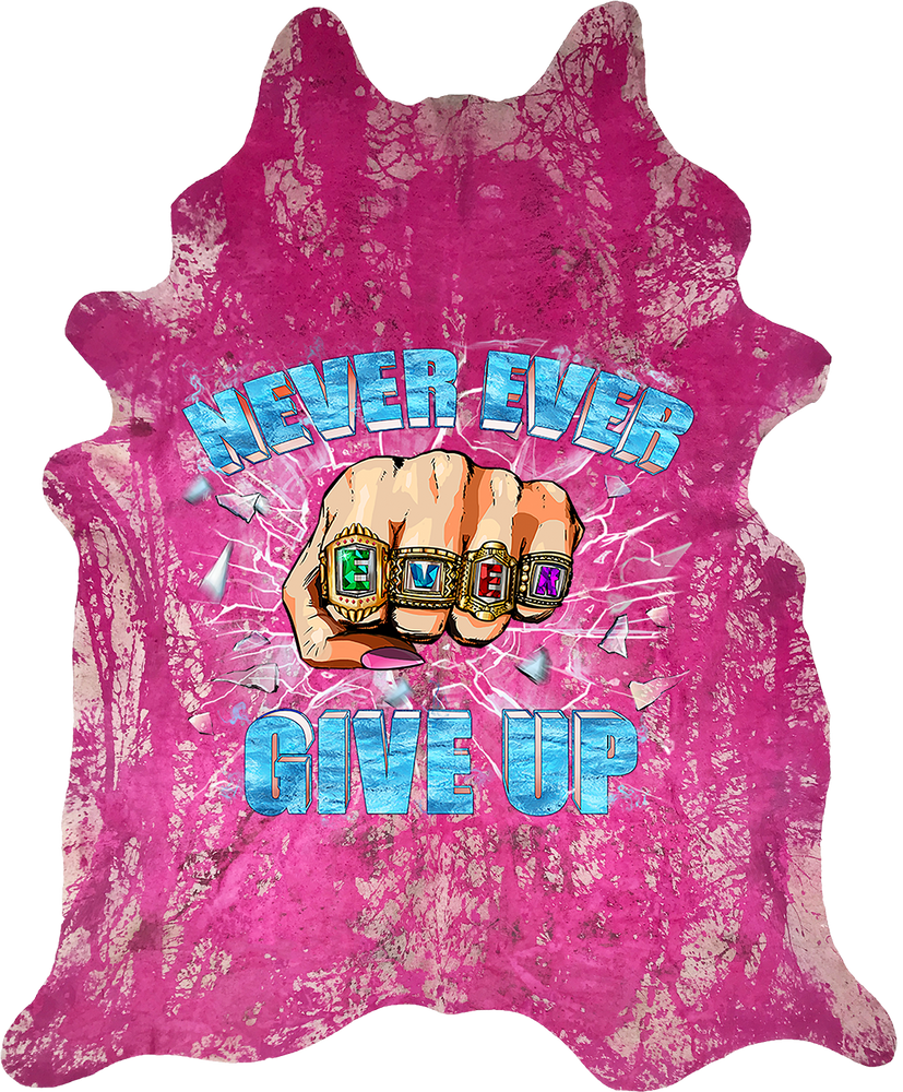 Never Ever Ever Give Up - Pink White DIstressed