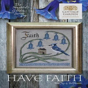 Songbird's Garden Series #7 Have Faith