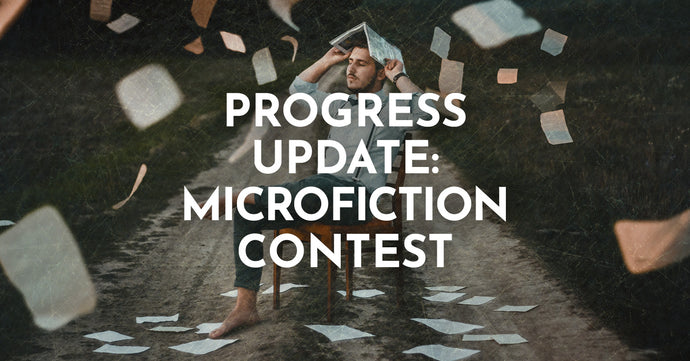 Progress Update: Microfiction Contest