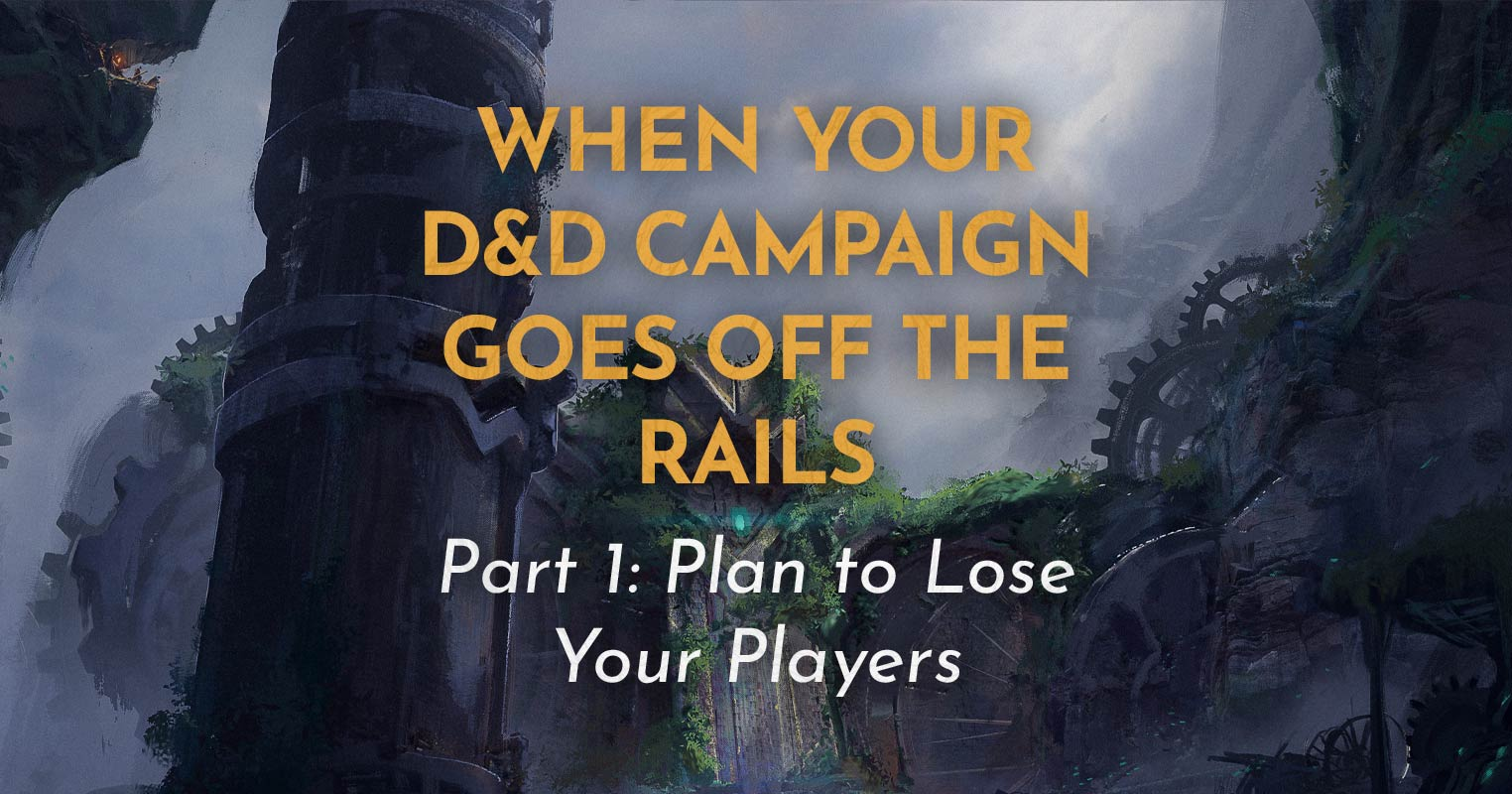 Part 1: Plan to Lose Your Players