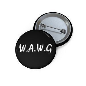 """WE ALL WE GOT"" Pins"