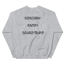 "Load image into Gallery viewer, ""DEPRESSION, RACISM, DONALD TRUMP"" Unisex Crew Neck"