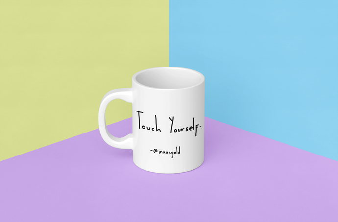Touch yourself Mug
