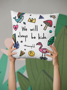 We will always be kids - Pillows