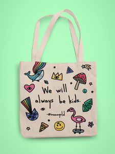 We will always be kids - Tote Bag
