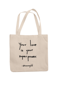 Your love is your super power Tote bag