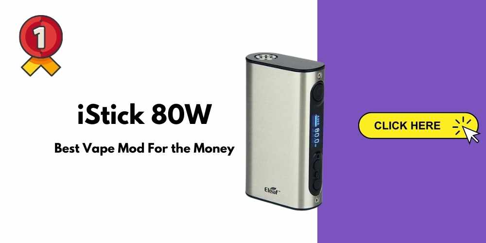 best vape mod for the money istick 80W