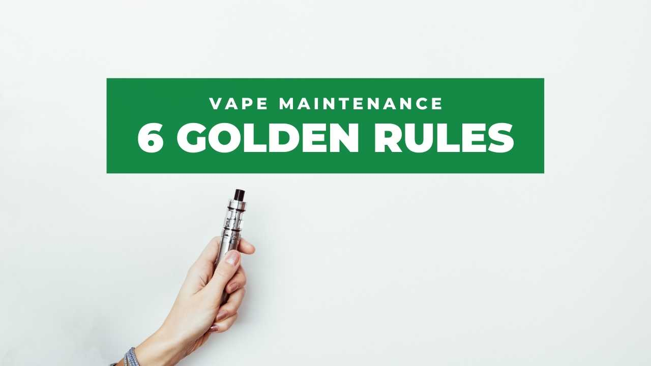 how to take care of your vape, vaping maintenance guide