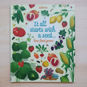 It All Starts With A Seed... How Food Grows