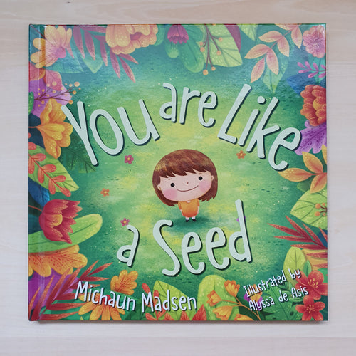 You Are Like a Seed