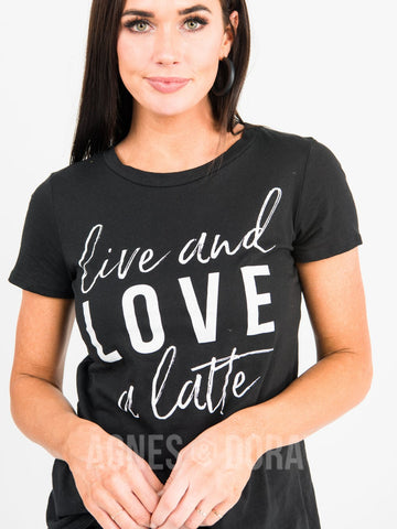 Graphic Tee Live and Love a Latte