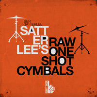 Satterlee's Raw One-Shot Cymbals