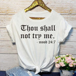 Load image into Gallery viewer, Thou Shall Not Try Me T-shirts
