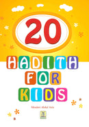 20 Hadith For Kids by Moulavi Abdul Aziz
