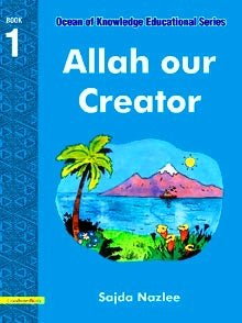 Allah our Creator book 1 by Sajda Nazlee