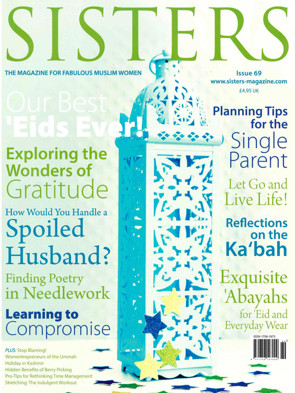 SISTERS Magazine The Magazine for Fabulous Muslim Women Issue 69