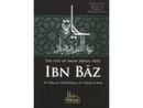 The Life of Shaykh ibn Baz by Shaykh Abdul Muhsin al-Abbad