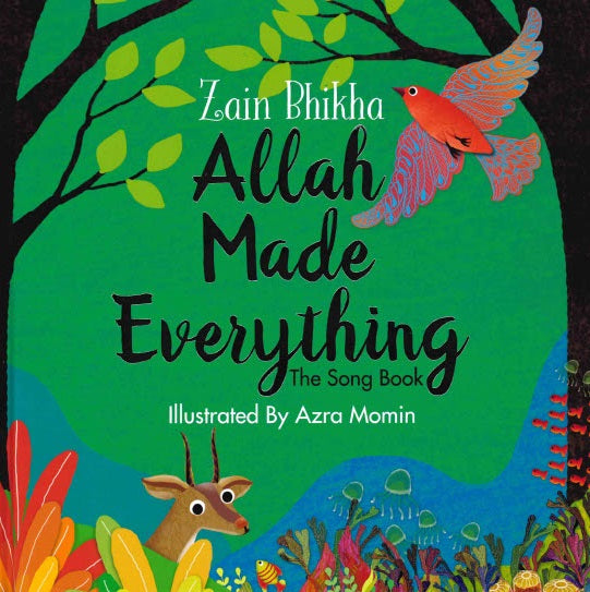 ALLAH MADE EVERYTHING THE POEM  BOOK H/B By  Zain Bhika  Illustrated by Momin Azra