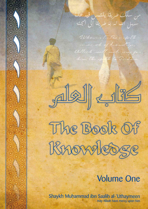 The Book of Knowledge Volume One Shaykh Muhammad Ibn Saalh al-Uthymeen