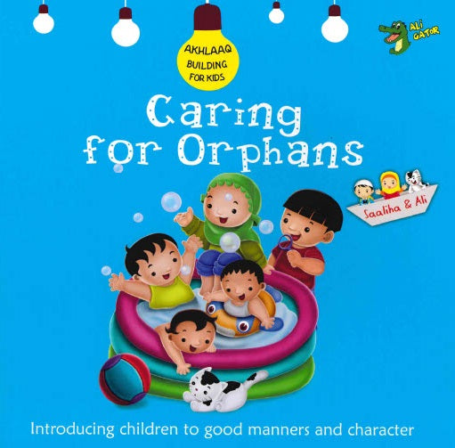 CARING FOR ORPHANS GOOD MANNERS AND CHARACTER By  Gator Ali
