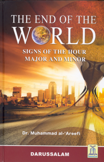 The End of the World by Dr. Muhammad Al Areefi