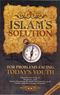Islams Solution For Problems Facing Todays Youth Revised 2nd Edition Taken from the Works of Ibn Jawzee, Al-Uthaymeen and ibn Fawzaan